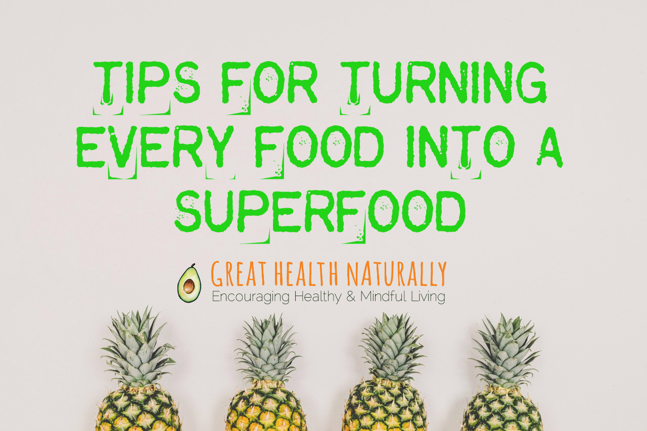 tips for turning every food into a superfood